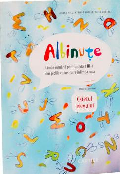 Albinute. Limba romana pentru clasa 3-a din  scolile cu instruire in limba rusa. Caietul elevului