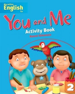 Macmillan. YOU AND ME Level 2. Activity Book